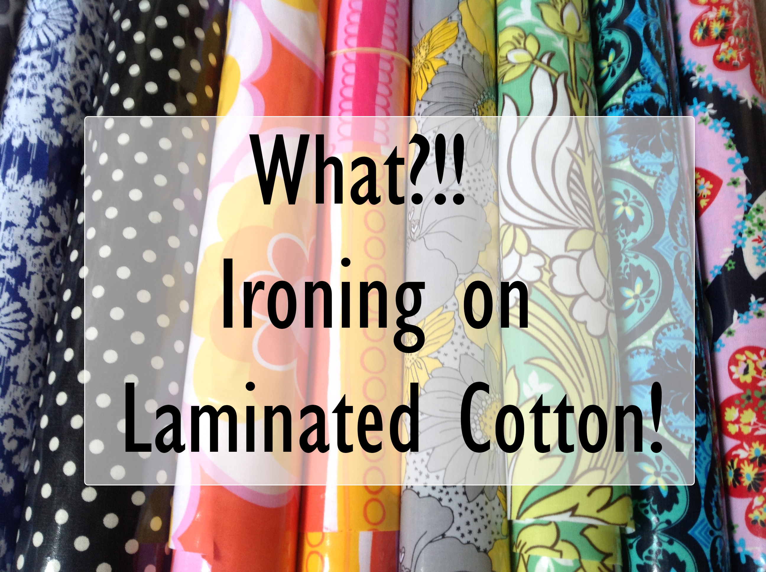 Oh, yes I did! Ironing laminated cottons