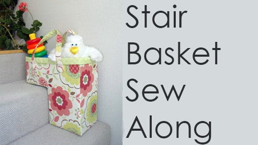 Stair Basket Sew Along – coming soon!