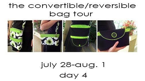 Day 4!  Convertible/Reversible Bag Pattern Tour