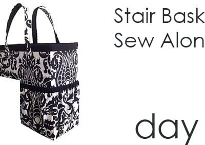 Stair Basket Sew Along – Day 6!